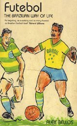 9780747554035: Futebol: The Brazilian Way of Life