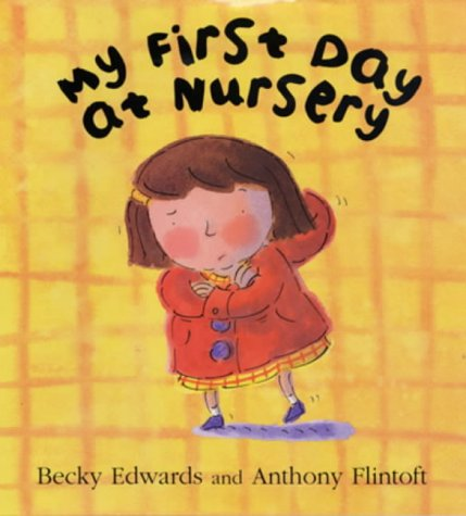 9780747555131: My First Day at Nursery
