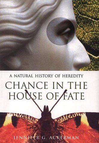 Chance in the House of Fate, A Natural History of Heredity
