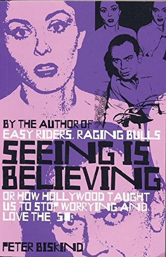 Seeing is Believing: How Hollywood Taught Us to Stop Worrying and Love (0747556903) by Biskind, Peter