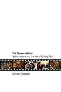 9780747557746: The Conversations: Walter Murch and the Art of Editing Film