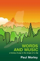9780747557784: Words and Music: A History of Pop in the Shape of a City