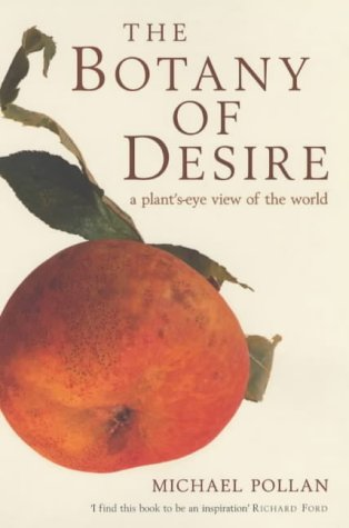 9780747557890: The Botany of Desire a Plant's-eye View of the World