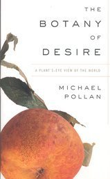 9780747557944: The Botany of Desire: A Plant's-eye View of the World