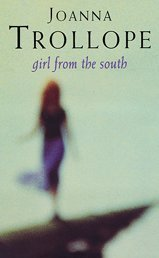 Girl from the South (Signed First Edition): Joanna Trollope