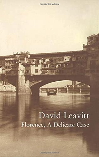 Florence, A Delicate Case: Leavitt, David