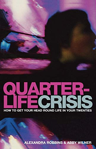 9780747558248: Quarterlife Crisis: How to Get Your Head Round Life in Your Twenties