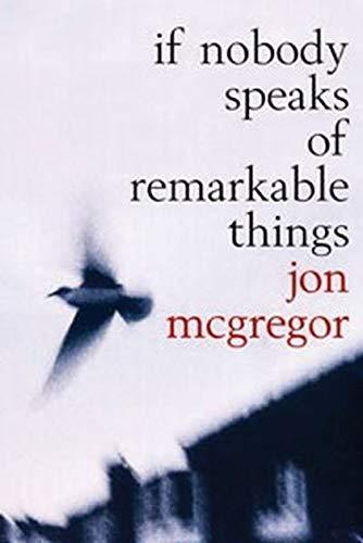 9780747558330: If Nobody Speaks of Remarkable Things