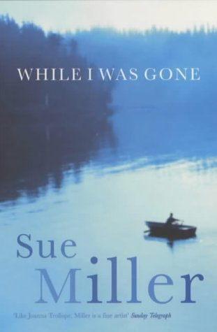 While I Was Gone: Miller, Sue