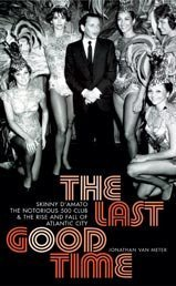 9780747559207: The Last Good Time: Skinny D'Amato the Notorious 500 Club and the Rise and Fall of Atlantic City