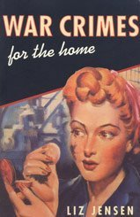 War Crimes for the Home: Jensen, Liz