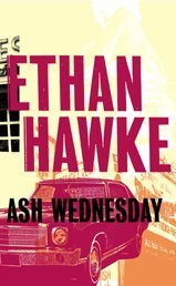 Ash Wednesday (UNCOMMON HARDBACK FIRST BRITISH EDITION, FIRST PRINTING SIGNED BY THE AUTHOR)