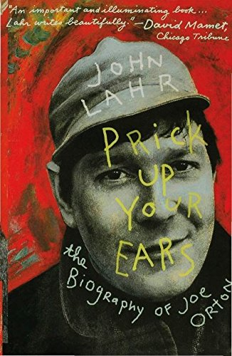 9780747560142: Prick Up Your Ears: The Biography of Joe Orton