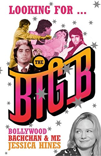 9780747560418: Looking for the Big B: Bollywood, Bachchan and Me
