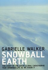 9780747560517: Snowball Earth: The Story of the Global Catastrophe That Spawned Life as We Know it