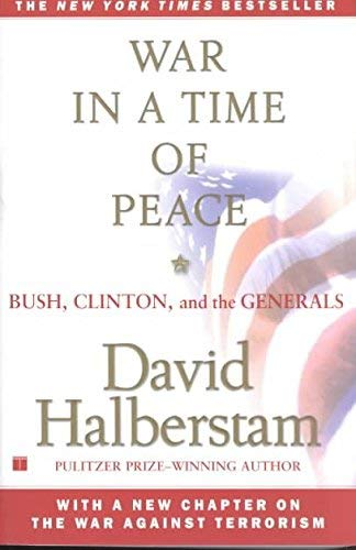 9780747560609: War in a Time of Peace: Bush, Clinton and the Generals