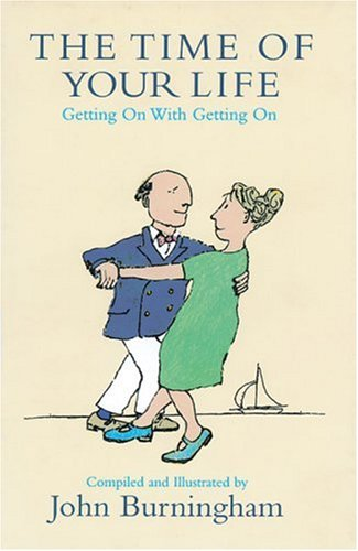 9780747560852: The Time of Your Life: Getting On with Getting On