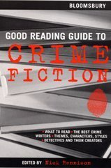 Good Reading Guide to Crime Fiction. {SIGNED By : PHILIP KERR , IAN RANKIN , MO HAYDER , JONATHAN...