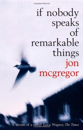 9780747561576: If Nobody Speaks of Remarkable Things