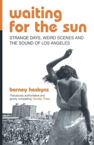 9780747561804: Waiting for the Sun: Strange Days, Weird Scenes and the Sound of Los Angeles