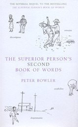 The Superior Person's Second Book of Words: Bowler, Peter