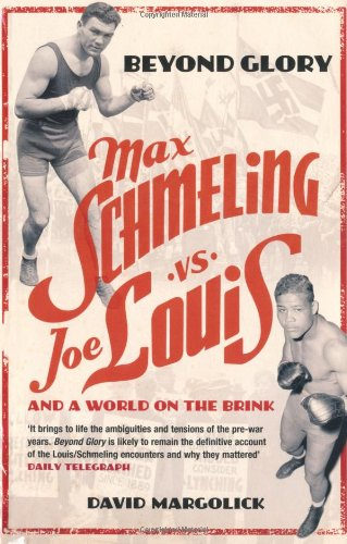 9780747561859: Beyond Glory: Max Schmeling vs. Joe Louis and a World on the Brink
