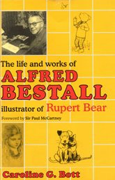 The Life And Works of Alfred Bestall : Illustrator of Rupert Bear