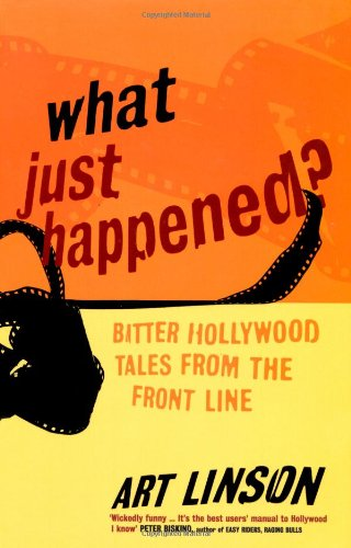 9780747562054: What Just Happened? : Bitter Hollywood Tales from the Front Line
