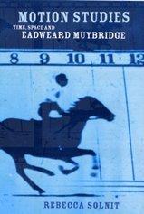 9780747562207: Motion Studies: Time, Space and Eadweard Muybridge