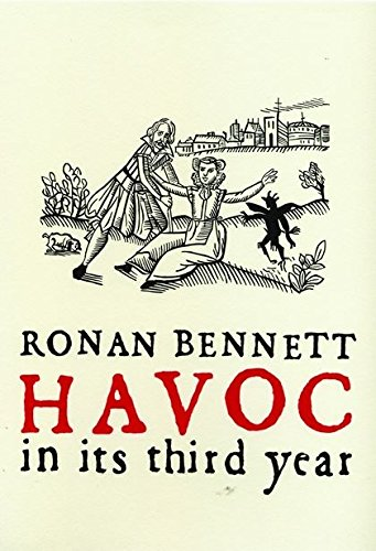 Havoc, in Its Third Year : A Novel: Bennett, Ronan - SIGNED FIRST PRINTING