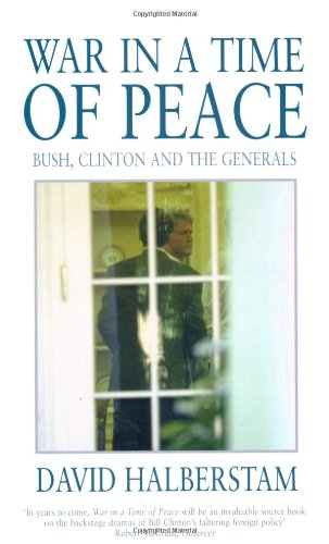 9780747563013: War in a Time of Peace: Bush, Clinton and the Generals