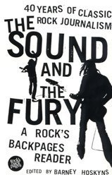 9780747563136: The Sound and the Fury: 40 Years of Classic Rock Journalism - A Rock's Back Pages Reader