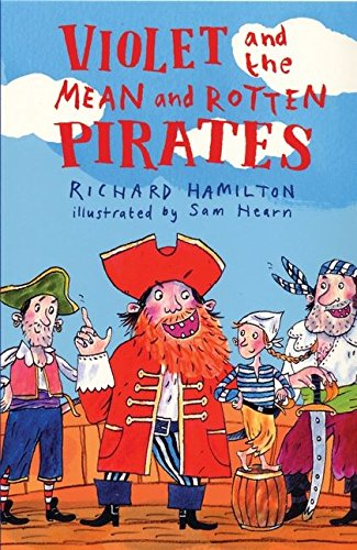 9780747563372: Violet and the Mean and Rotten Pirates