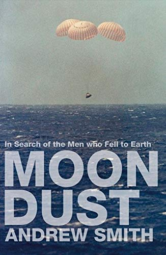 9780747563686: Moondust: In Search of the Men Who Fell to Earth