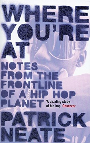 9780747563891: Where You're At: Notes from the Frontline of a Hip Hop Planet
