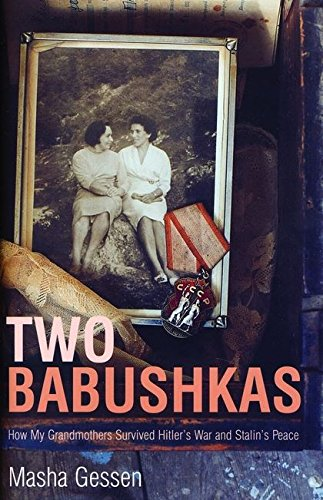 Two Babushkas: How My Grandmothers Survived Hitler's War and Stalin's Peace - SIGNED 1st ...