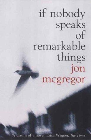 9780747564447: If Nobody Speaks of Remarkable Things