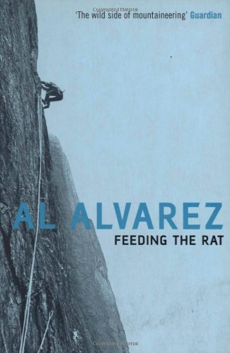 Feeding the Rat: A Climber's Life on: Alvarez, Al