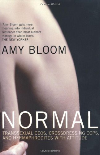 9780747564560: Normal: Transsexual CEOs, Crossdressing Cops and Hermaphrodites with Attitude