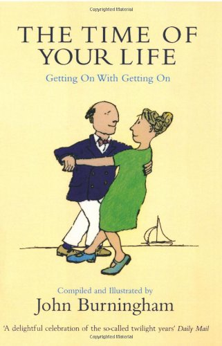 9780747564713: The Time of Your Life: Getting On with Getting On