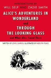 Alice's Adventures in Wonderland; AND Through the: Carroll, Lewis; Illustr