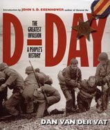 D-Day: The Greatest Invasion - A People's History: Dan Van der Vat