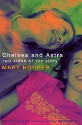 Chelsea and Astra: Two Sides of the: Hooper, Mary