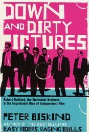 9780747565703: Down and Dirty Pictures: Miramax, Sundance and the Rise of Independent Film
