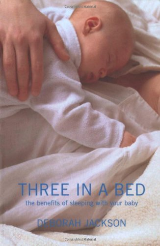 9780747565758: Three in a Bed: The Benefits of Sleeping with Your Baby