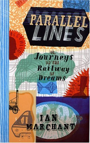 9780747565789: Parallel Lines: Or Journeys on the Railway of Dreams