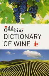 9780747566410: Oddbins Dictionary of Wine: All You Need to Know