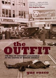 9780747566465: The Outfit : The Role of the Chicago Underworld in the Shaping of Modern America