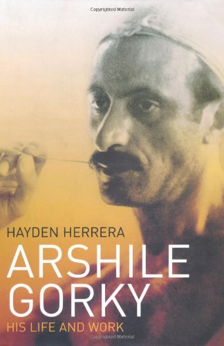 9780747566472: Arshile Gorky: His Life and Work