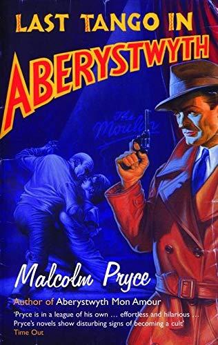 Last Tango in Aberystwyth (0747566763) by Malcolm Pryce